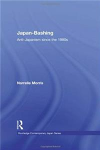 Japan-Bashing: Anti-Japanism since the 1980s (Routledge Contemporary Japan Series) download epub