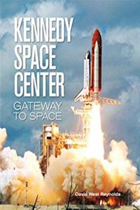 Kennedy Space Center: Gateway to Space download epub