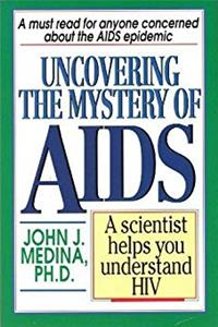 Uncovering the Mystery of AIDS: A Scientist Helps You Understand HIV download epub