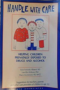 Handle With Care: Helping Children Prenatally Exposed to Drugs and Alcohol download epub