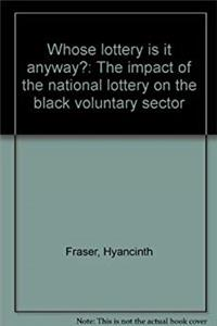 """ Whose lottery is it anyway? "" : The impact of the national lottery on the black voluntary sector download epub"