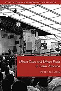 Direct Sales and Direct Faith in Latin America (Contemporary Anthropology of Religion) download epub