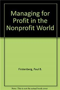 Managing for Profit in the Nonprofit World download epub