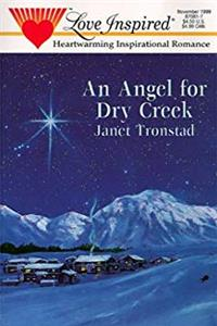 An Angel for Dry Creek (Dry Creek Series #1) (Love Inspired #81) download epub
