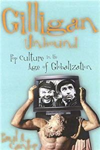 Gilligan Unbound: Pop Culture in the Age of Globalization download epub