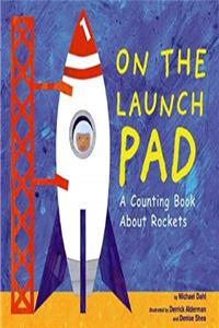 On the Launch Pad: A Counting Book About Rockets (Know Your Numbers) download epub