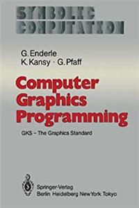 Computer Graphics Programming: Gks - The Graphics Standard (Symbolic Computation / Computer Graphics - Systems and Appli) download epub