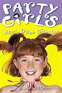 Jess's Disco Disaster: Book 2 (Party Girls, Book 2) download epub
