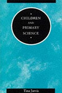 Children and Primary Science (Children, Teachers and Learning) download epub