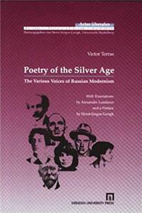 Poetry of the Silver Age: The Various Voices of Russian Modernism (Artes Liberales (Dresden, Germany), Bd. 8.) download epub