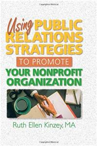 Using Public Relations Strategies to Promote Your Nonprofit Organization (Haworth Marketing Resources) download epub