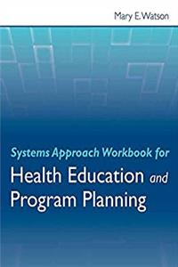 Systems Approach Workbook for Health Education  &  Program Planning download epub