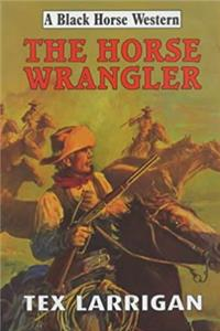 The Horse Wrangler (Black Horse Western) download epub