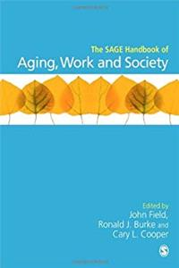 The SAGE Handbook of Aging, Work and Society (Sage Handbooks) download epub