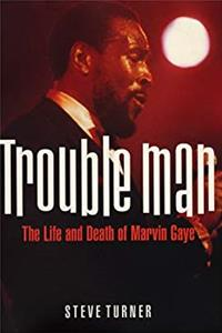 Trouble Man: The Life and Death of Marvin Gaye download epub