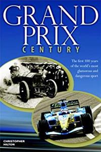 Grand Prix Century: First 100 Years Of The World's Most Glamorous and Dangerous Sport download epub
