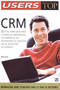 CRM, Customer Relationship Management: Users Top, en Espanol / Spanish (Users Top, 1) (Spanish Edition) download epub