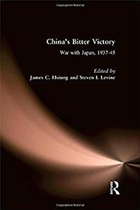 China's Bitter Victory: War with Japan, 1937-45 (Studies on Modern China) download epub