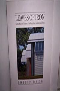 Leaves of Iron: Glenn Murcutt : Pioneer of an Australian Architectural Form download epub